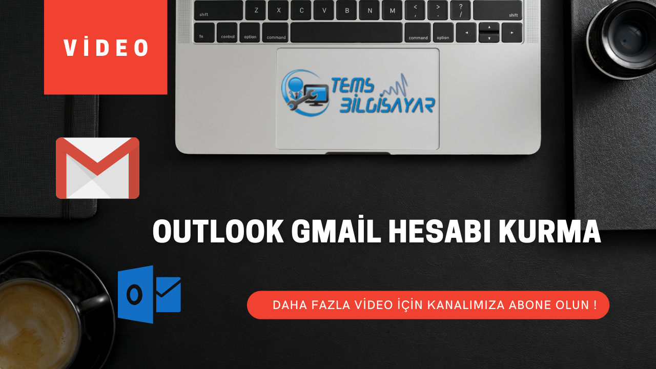 Outlook'a Gmail Hesabı Kurma | Resimli Anlatım